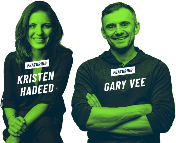 Featuring Kristen Hadeed and Gary Vee